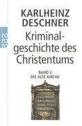 Kriminalgeschichte des Christentums - Bd.3