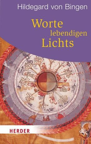 Hildegard von Bingen - Worte lebendigen Lichts