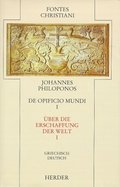 Fontes Christiani, 2. Folge: Über die Erschaffung der Welt - De opificio mundi; Bd.23/1 - Tl.1
