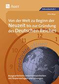 Geschichte aktuell: Von der Welt zu Beginn der Neuzeit bis zur Gründung des Deutschen Reiches