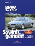 So wird's gemacht: BMW 5er Reihe von 12/95 bis 6/03; Bd.102