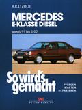 So wird's gemacht: Mercedes E-Klasse Diesel (von 6/95 bis 3/02); Bd.104