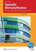 Spezielle Wirtschaftslehre für die kaufmännische Berufsschule, Grundstufe, Ausgabe Baden-Württemberg