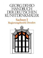 Handbuch der Deutschen Kunstdenkmäler: Sachsen - Tl.1