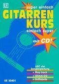 Gitarrenkurs, super einfach, einfach super, m. Audio-CD