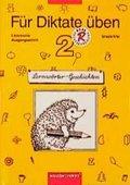 Für Diktate üben, Grundschule, Lernwörter-Geschichten: 2. Schuljahr, Lateinische Ausgangsschrift