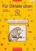 Für Diktate üben, Grundschule, Lernwörter-Geschichten: 2. Schuljahr, Vereinfachte Ausgangsschrift