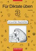 Für Diktate üben, Grundschule, Lernwörter-Geschichten: 3. Schuljahr