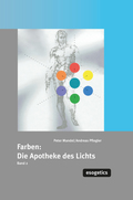 Farben, die Apotheke des Lichtes - Bd.2