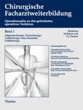 Chirurgische Facharztweiterbildung, 3 Bde.: 1. bis 3. Jahr der chirurgischen Weiterbildung; Bd.1