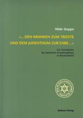 'Den Kranken zum Troste und dem Judenthum zur Ehre . . .'