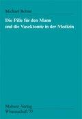 Die Pille für den Mann und die Vasektomie in der Medizin
