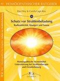 Homöopathischer Ratgeber: Schutz vor Strahlenbelastung; Bd.13