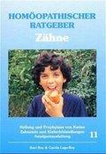 Homöopathischer Ratgeber: Zähne; Bd.11