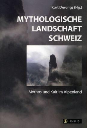 Mythologische Landschaft Schweiz