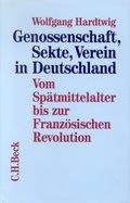 Genossenschaft, Sekte, Verein in Deutschland: Vom Spätmittelalter bis zur Französischen Revolution; Bd.1
