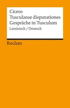 Gespräche in Tusculum - Tusculanae Disputationes