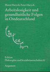 Arbeitslosigkeit und gesundheitliche Folgen in Ostdeutschland, eine Studie im Freistaat Sachsen