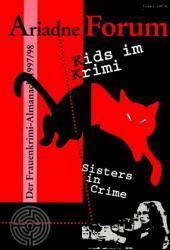 Ariadne Forum: Kids im Krimi, Sisters in Crime; H.5/1997/98