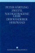 Gesammelte Werke, 9 Bde.: Zwettl; Nachgetragene Liebe; Der Wanderer; Herzwand; Bd.7