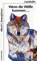 Wenn die Wölfe kommen ...
