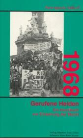 1968 - Gerufene Helden oder Ein Handbuch zur Eroberung der Macht