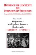 Handbuch der Geschichte der Internationalen Beziehungen: Hegemonie - multipolares System - Gleichgewicht; Bd.3