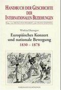 Handbuch der Geschichte der Internationalen Beziehungen: Europäisches Konzert und nationale Bewegung (1830-1878); Bd.6