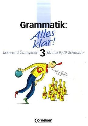 Alles klar!, Sekundarstufe I: Grammatik - Bd.3