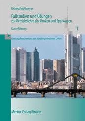Fallstudien und Übungen zur Betriebslehre der Banken und Sparkassen: Kontoführung; H.1