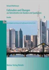 Fallstudien und Übungen zur Betriebslehre der Banken und Sparkassen: Kredite