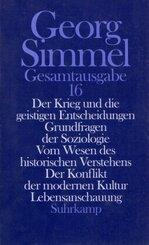 Gesamtausgabe: Der Krieg und die geistigen Entscheidungen; Grundfragen der Soziologie; Vom Wesen des historischen Verstehens; Der Konfl; Bd.16