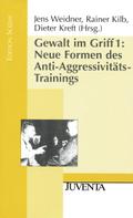 Gewalt im Griff: Neue Formen des Anti-Aggressivitäts-Trainings; Bd.1
