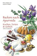 Backen nach Ayurveda - Kuchen, Torten & Gebäck