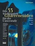Die 33 wichtigsten Gitarrenetüden für die Unterstufe, m. Audio-CD