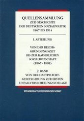 Quellensammlung zur Geschichte der deutschen Sozialpolitik 1867 bis 1914: Von der Reichsgründungszeit bis zur Kaiserlichen Sozialbotschaft (1867-1881); Abt.1 - Bd.2