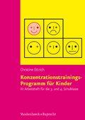 Konzentrationstrainings-Programm für Kinder: Arbeitsheft für die 3. und 4. Schulklasse; Bd.3