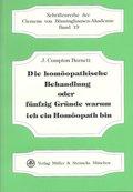 Die homöopathische Behandlung oder fünfzig Gründe warum ich ein Homöopath bin
