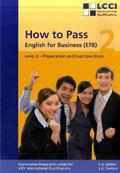 How to Pass, English for Business: Level 2 - Preparation and Exercises Book; Bd.2