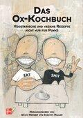 Das Ox-Kochbuch; Vegetarische und vegane Rezepte nicht nur für Punks; Bd.1