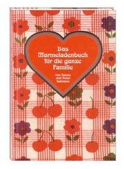 Das Marmeladenbuch für die ganze Familie