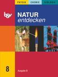 Natur entdecken, Ausgabe B, Mittelschule Bayern: 8. Jahrgangsstufe