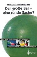 Der große Ball - eine runde Sache?