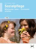 Sozialpflege - Miteinander leben - füreinander arbeiten