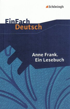 Anne Frank. Ein Lesebuch