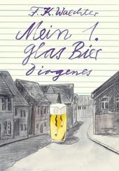 Mein erstes Glas Bier