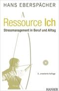 Ressource Ich - Stressmanagement in Beruf und Alltag