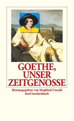 Goethe, unser Zeitgenosse