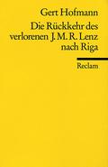 Die Rückkehr des verlorenen Jakob Michael Reinhold Lenz nach Riga