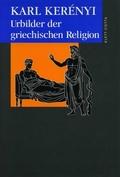 Urbilder der griechischen Religion